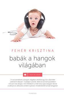 Fehér Krisztina - Babák a hangok világában