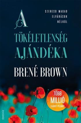 BRENÉ BROWN - A tökéletlenség ajándéka [eKönyv: epub, mobi]