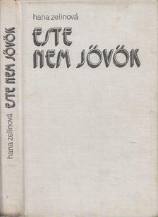 Hana Zelinová - Este nem jövök [antikvár]