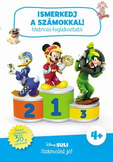 Ismerkedj a számokkal! - matricás foglalkoztató - Disney Suli - Számolni jó!