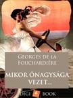 Fouchardiére Georges de la - Mikor őnagysága vezet... [eKönyv: epub, mobi]