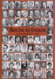 Madár János - Arcok és énekek verses antológia - 2012 [antikvár]