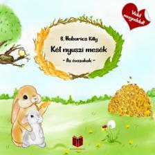 B.Habarics Kitty - Két nyuszi mesék - Az évszakok