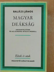 Balázs János - Magyar deákság [antikvár]