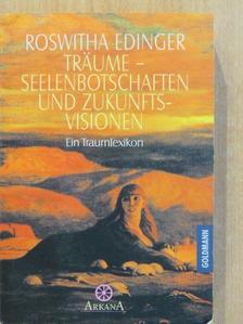Roswitha Edinger - Träume - Seelenbotschaften und Zukunftsvisionen [antikvár]