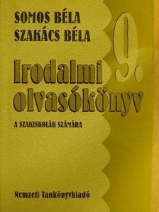 Somos Béla - Irodalmi olvasókönyv 9. [antikvár]