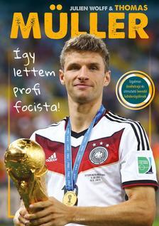 Thomas Müller - Így lettem profi focista!