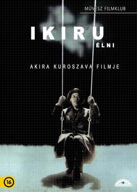 Akira Kuroszava - Ikiru - Élni