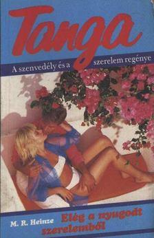 Heinze, M. R. - Elég a nyugodt szerelemből [antikvár]