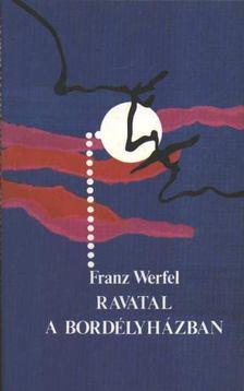 Franz Werfel - Ravatal a bordélyházban [antikvár]