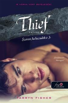 Tarryn Fisher - Thief - Tolvaj
