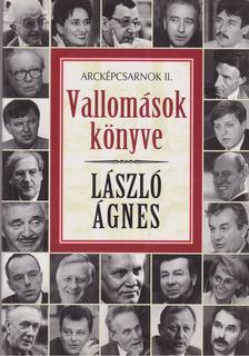 László Ágnes - Vallomások könyve [antikvár]