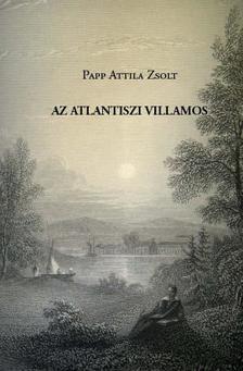 Papp Attila Zsolt - AZ ATLANTISZI VILLAMOS