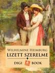 Heimburg, Wilhelmine - Lizett szerelme [eKönyv: epub, mobi]