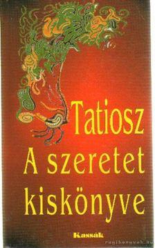 TATIOSZ - A szeretet kiskönyve [antikvár]