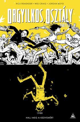 írta: Rick Remender rajz: Wes Craig - Orgyilkos osztály - Deadly Class 4.: Halj meg a kedvemért