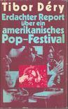 DÉRY TIBOR - Erdachter Report über ein amerikanisches Pop-Festival [antikvár]