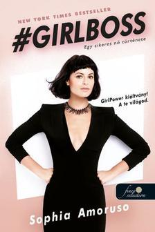 Sophia Amoruso - #GIRLBOSS - Egy sikeres nő  története