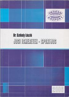 Dr. Székely László - Jogi ismeretek - sportjog [antikvár]