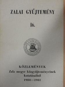 Bencze Géza - Közlemények Zala megye közgyűjteményeinek kutatásaiból 1980-1981 [antikvár]