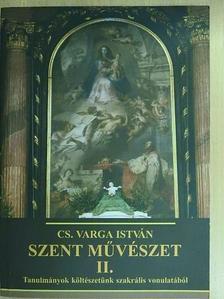 Cs. Varga István - Szent művészet II. [antikvár]