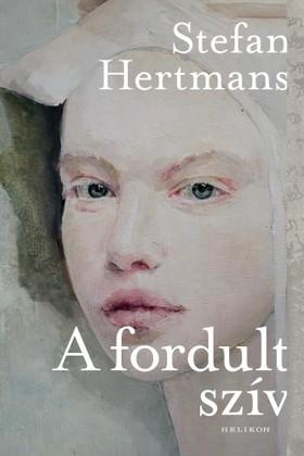 Stefan Hertmans - A fordult szív [eKönyv: epub, mobi]