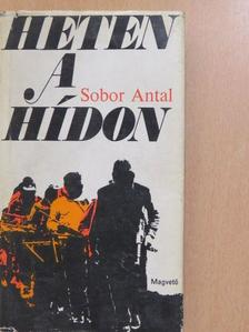 Sobor Antal - Heten a hídon (dedikált példány) [antikvár]