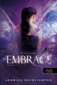 Jessica Shirvington - Embrace - Elhívás - KEMÉNY BORÍTÓS