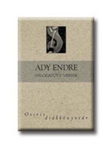 Ady Endre - ADY ENDRE VÁLOGATOTT VERSEK - OSIRIS DIÁKKÖNYVTÁR -