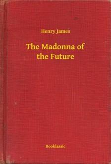 Henry James - The Madonna of the Future [eKönyv: epub, mobi]