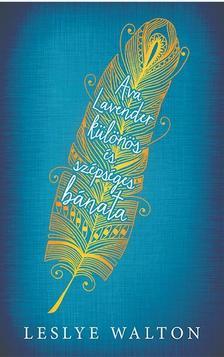 Leslye Walton - Ava Lavender különös és szépséges bánata