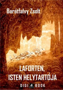 Zsolt Barátfalvy - Laforten, isten helytartója [eKönyv: epub, mobi]