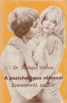 Szilágyi Vilmos - A pszichológus válaszol [antikvár]