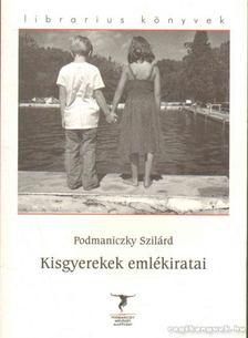 Podmaniczky Szilárd - Kisgyerekek emlékiratai [antikvár]