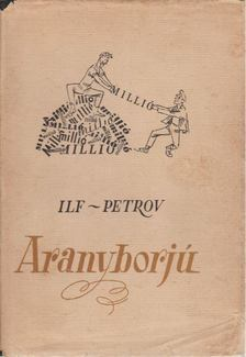Ilf - Petrov - Aranyborjú [antikvár]