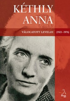(szerk.) Strassenreiter Erzsébet - Kéthly Anna válogatott levelei, 1921-1976 [eKönyv: epub, mobi]