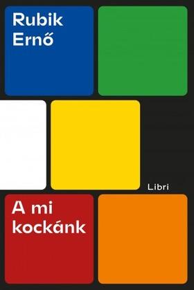 RUBIK ERNŐ - A mi kockánk [eKönyv: epub, mobi]