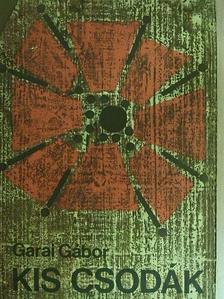 Garai Gábor - Kis csodák [antikvár]