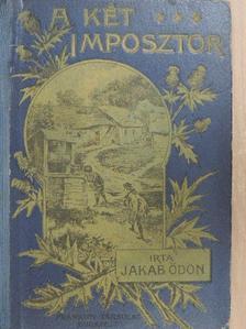 Jakab Ödön - A két imposztor [antikvár]