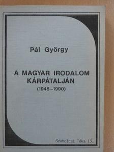 Pál György - A magyar irodalom Kárpátalján [antikvár]