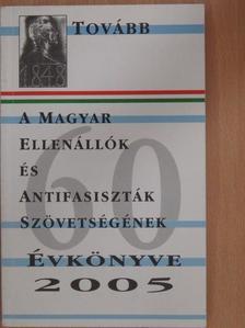 Balogh Krisztina Kinga - A Magyar Ellenállók és Antifasiszták Szövetségének évkönyve 2005. [antikvár]