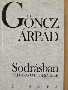 Göncz Árpád - Sodrásban [antikvár]