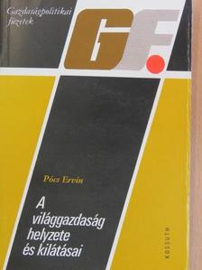 Pócs Ervin - A világgazdaság helyzete és kilátásai [antikvár]