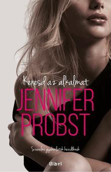 Jennifer Probst - Keresd az alkalmat! [antikvár]