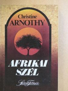 Christine Arnothy - Afrikai szél [antikvár]