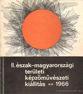 II. észak-magyarországi területi képzőművészeti kiállítás 1966 [antikvár]