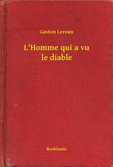 Gaston Leroux - L'Homme qui a vu le diable [eKönyv: epub, mobi]