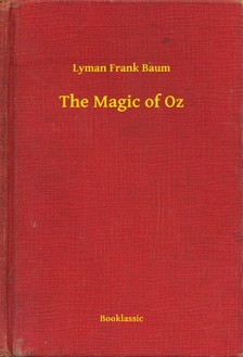 Baum L. Frank - The Magic of Oz [eKönyv: epub, mobi]