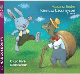 Vázsonyi Endre - RÉMUSZ BÁCSI MESÉI 2. - HANGOSKÖNYV