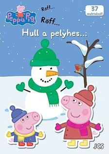 Peppa malac - Hull a pelyhes...